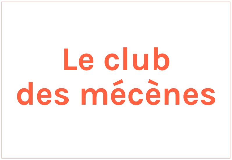 Qu'est ce que le club des mécènes ?